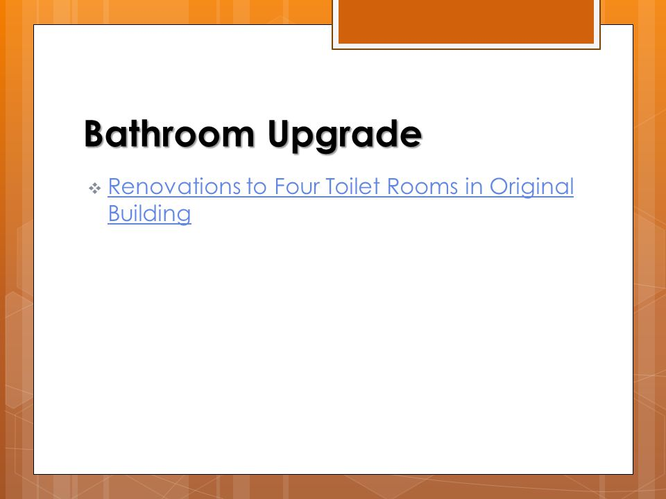 Bathroom Upgrade  Renovations to Four Toilet Rooms in Original Building Renovations to Four Toilet Rooms in Original Building