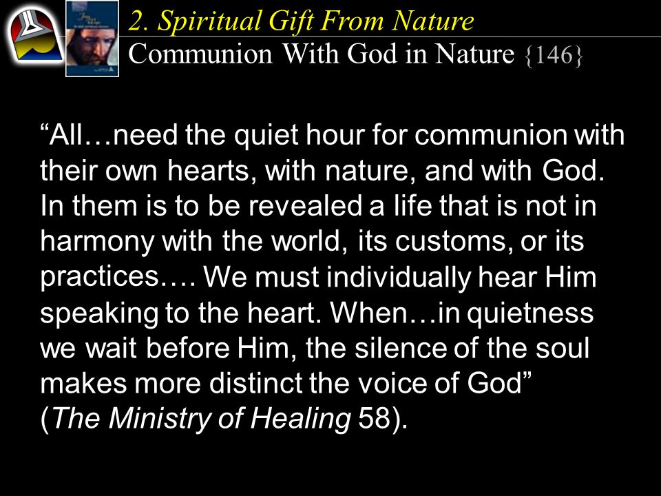 All…need the quiet hour for communion with their own hearts, with nature, and with God.