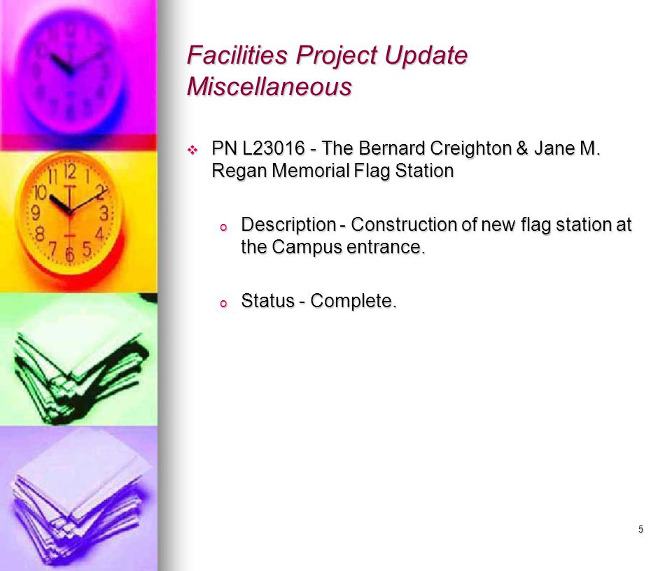 5 Facilities Project Update Miscellaneous  PN L23016 - The Bernard Creighton & Jane M.