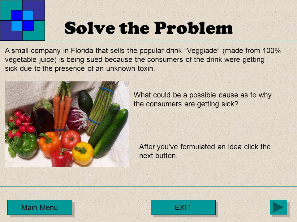 "Solve the Problem Main Menu A small company in Florida that sells the popular drink ""Veggiade"" (made from 100% vegetable juice) is being sued because"