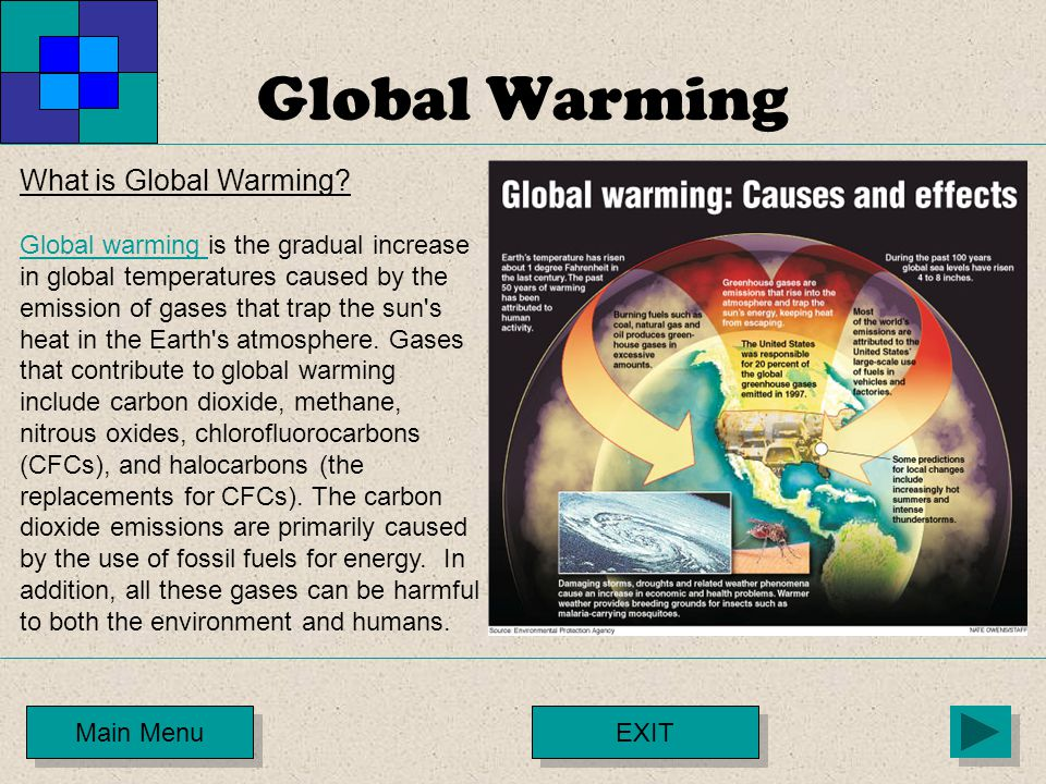 Global Warming Main Menu What is Global Warming? Global warming Global warming is the gradual increase in global temperatures caused by the emission o