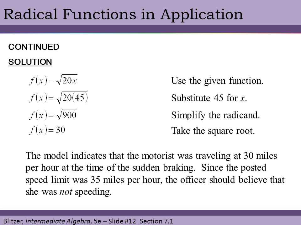 Blitzer, Intermediate Algebra, 5e – Slide #12 Section 7.1 Radical Functions in ApplicationSOLUTION Use the given function.