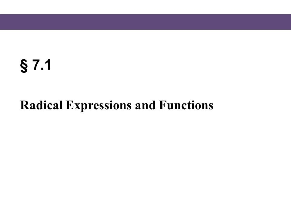 § 7.1 Radical Expressions and Functions