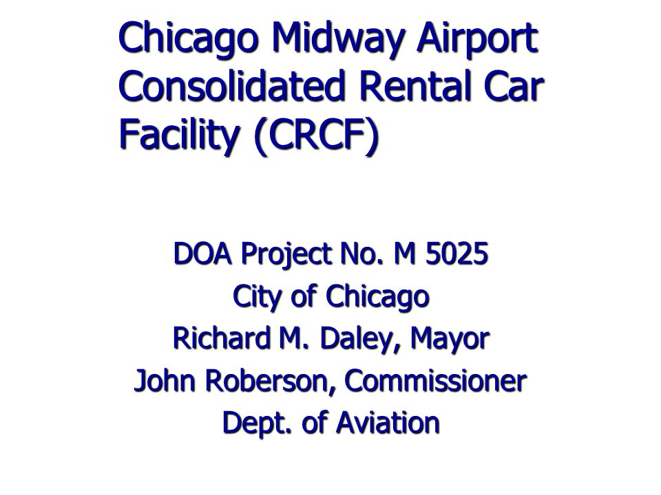 Chicago Midway Airport Consolidated Rental Car Facility (CRCF) DOA Project No.