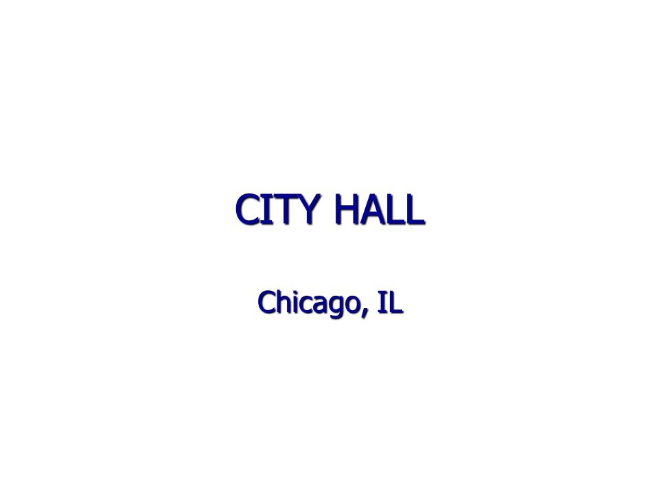 CITY HALL Chicago, IL