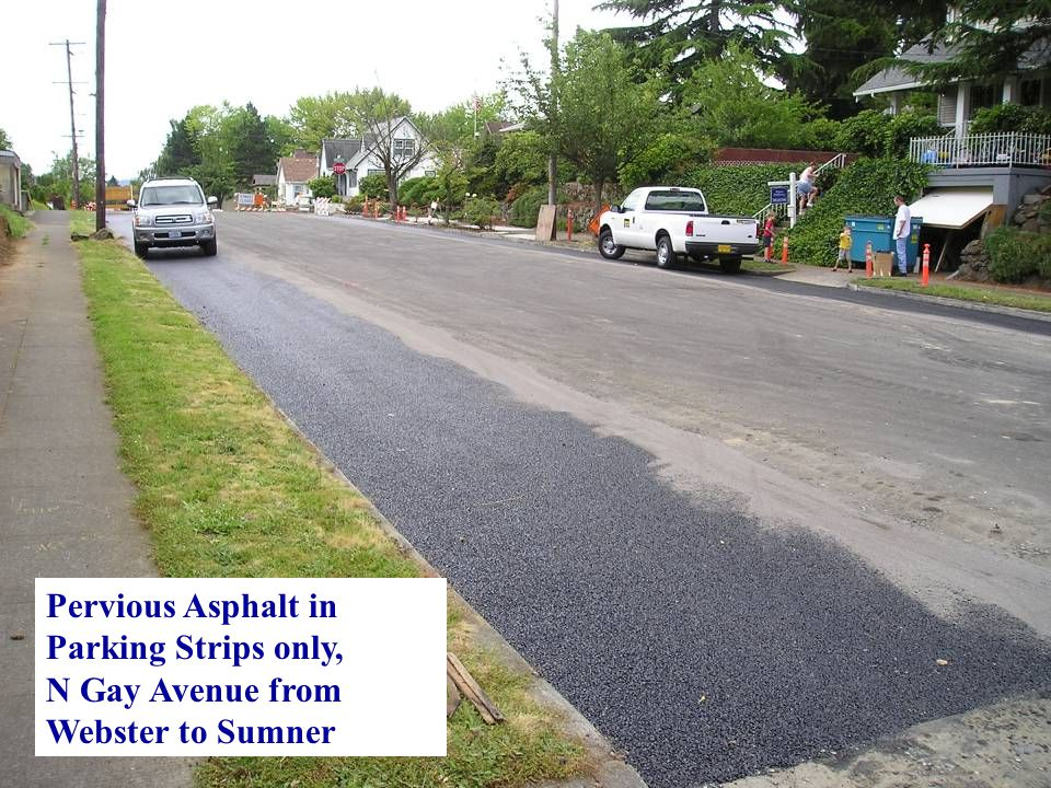Pervious Asphalt in Parking Strips only, N Gay Avenue from Webster to Sumner