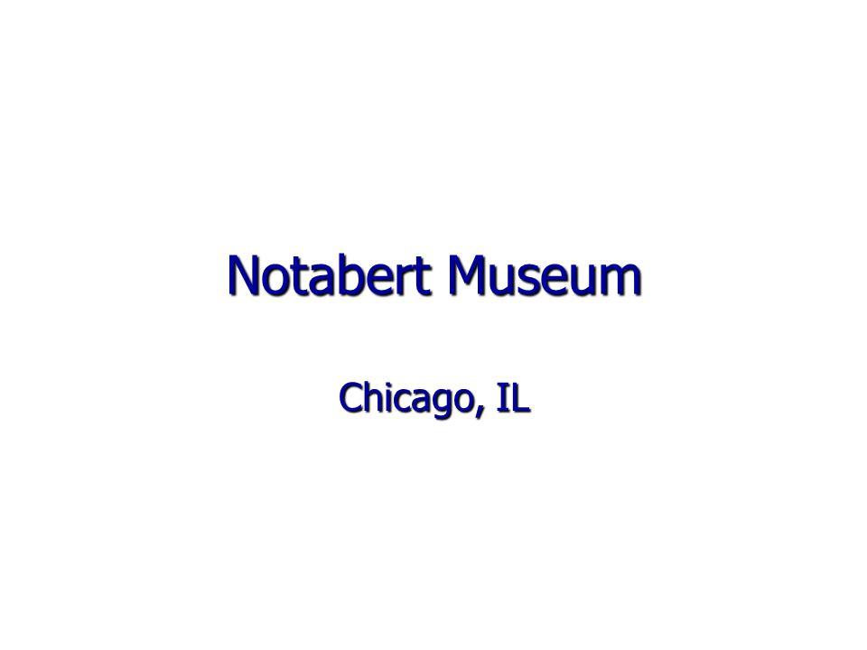 Notabert Museum Chicago, IL
