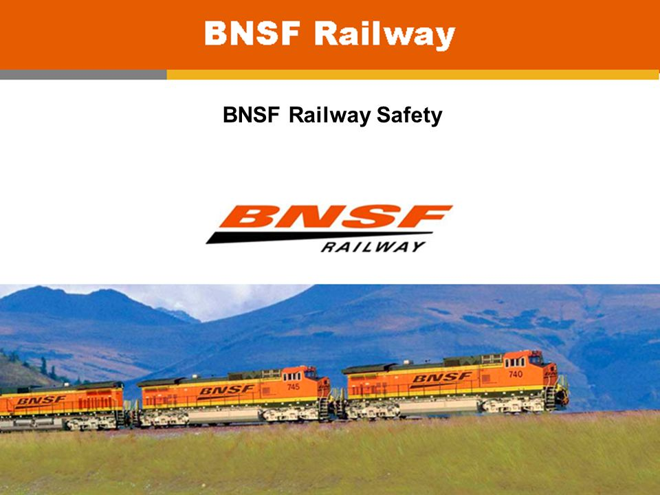 1 BNSF Fast Facts Employees = 36,500 Route Miles = 32,500 States = 28 Canadian Provinces = 2 Daily Trains = 800 Corp.