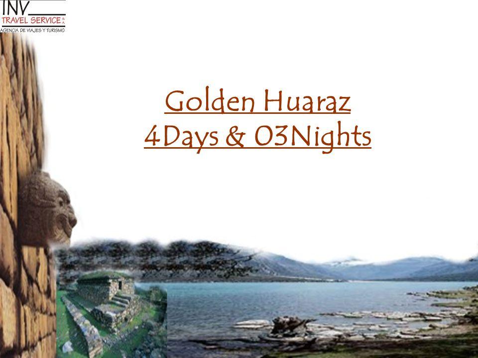 Golden Huaraz 4Days & 03Nights