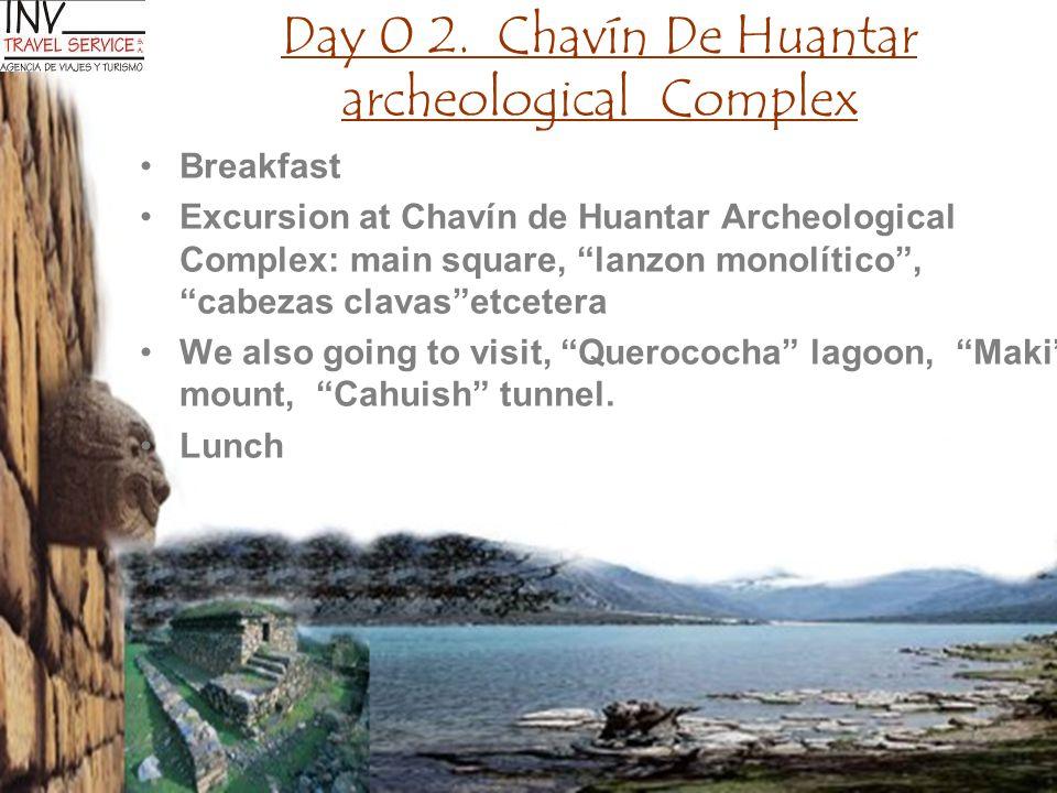 "Day 0 2. Chavín De Huantar archeological Complex Breakfast Excursion at Chavín de Huantar Archeological Complex: main square, ""lanzon monolítico"", ""ca"