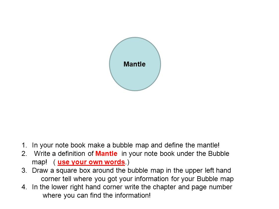 1.In your note book make a bubble map and define the mantle.
