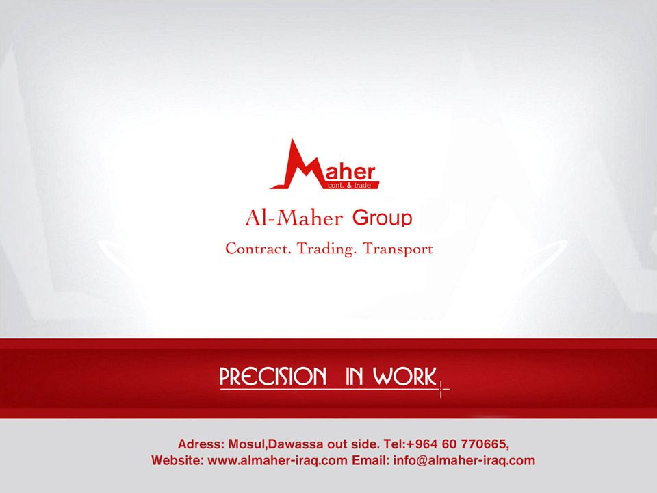 HISTORY  Al-Maher group, are considered a pioneer company, not only in the republic of Iraq, where are located but also in the middle east for more than three decades of cumulative experiences  We are one of the Iraqi leading Companies in the field of construction contracting and trading and logistic service of contracting like supervision service and any logistic service concern of contract,our company have expert 30 years of contract work, we can by our branch office in Iraq to offer and assure our best services, we are work in unique way to give great results, we can brief our history with the following: Over 30 years as experiences on the field of contracting.