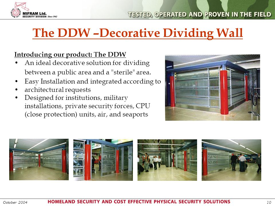 The DDW –Decorative Dividing Wall Introducing our product: The DDW An ideal decorative solution for dividing between a public area and a