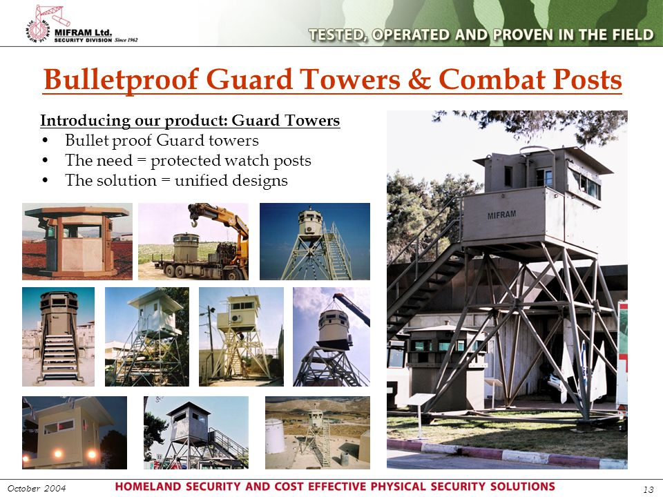 Bulletproof Guard Towers & Combat Posts Introducing our product: Guard Towers Bullet proof Guard towers The need = protected watch posts The solution