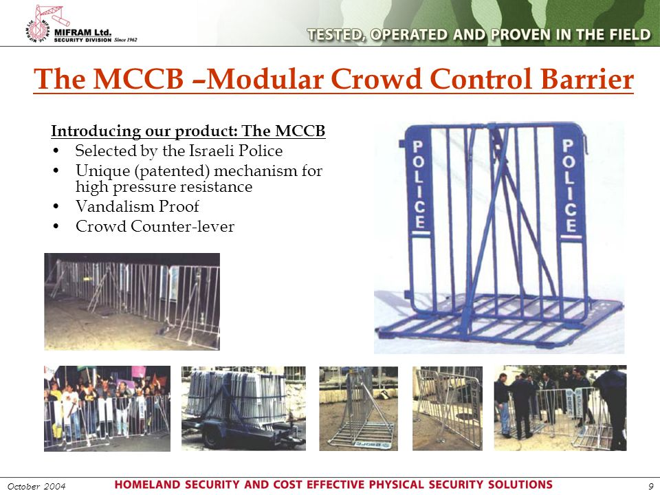 The MCCB –Modular Crowd Control Barrier Introducing our product: The MCCB Selected by the Israeli Police Unique (patented) mechanism for high pressure