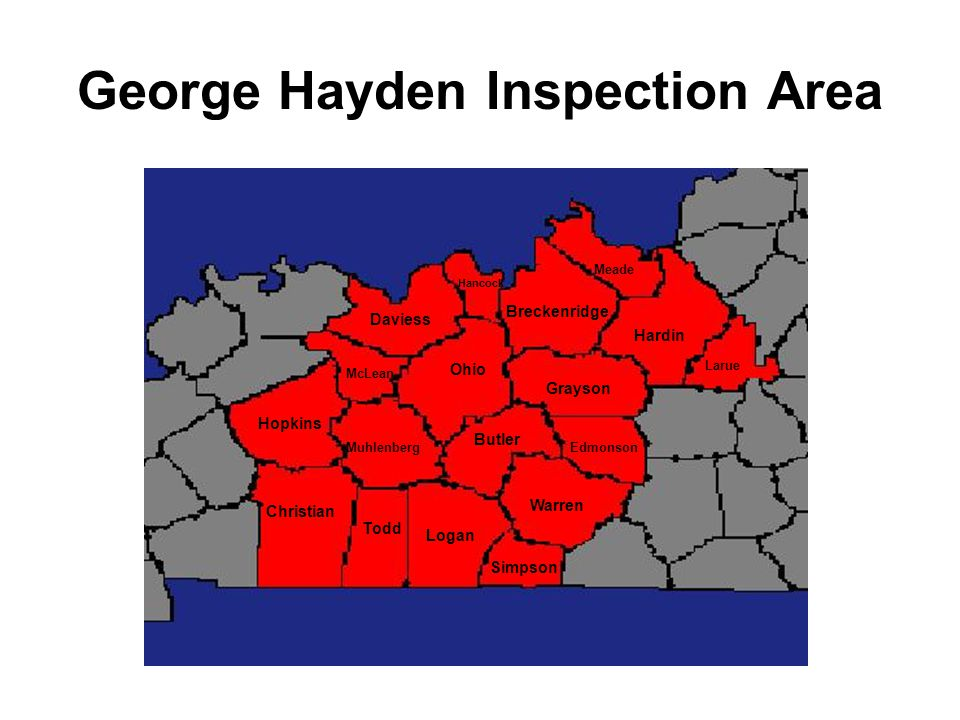 George Hayden Inspection Area Christian Todd Logan Simpson Hopkins Muhlenberg McLean Daviess Ohio Butler Warren Hancock Breckenridge Grayson Edmonson Hardin Meade Larue