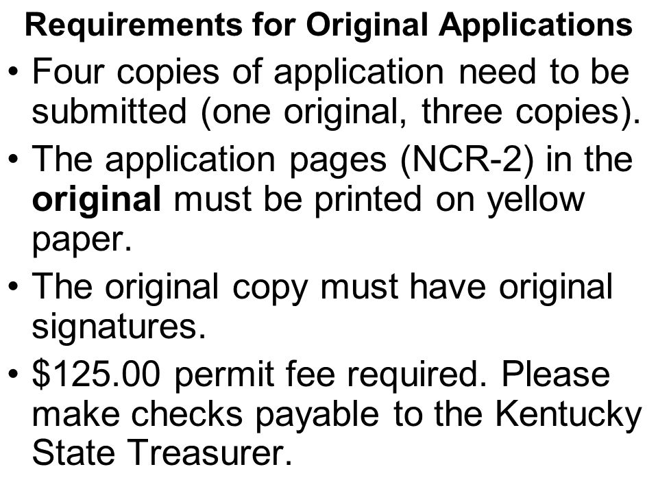 Requirements for Original Applications Four copies of application need to be submitted (one original, three copies).