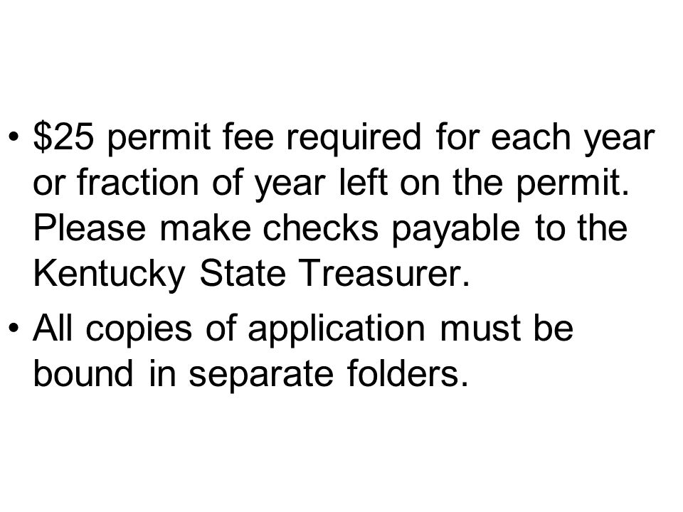 $25 permit fee required for each year or fraction of year left on the permit.