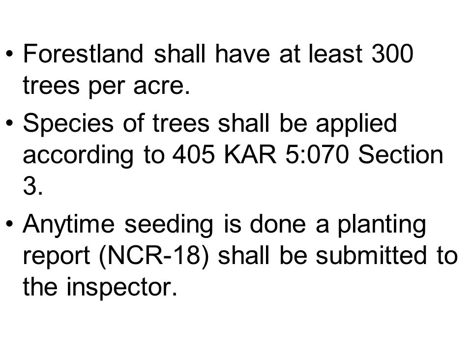 Forestland shall have at least 300 trees per acre.
