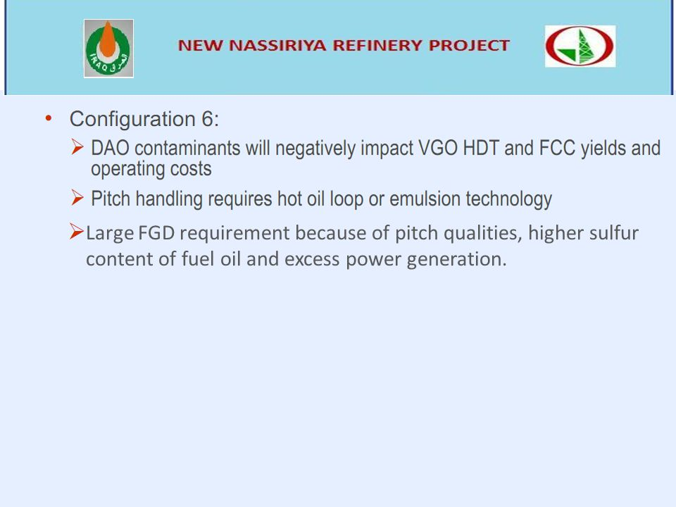 Large FGD requirement because of pitch qualities, higher sulfur content of fuel oil and excess power generation.