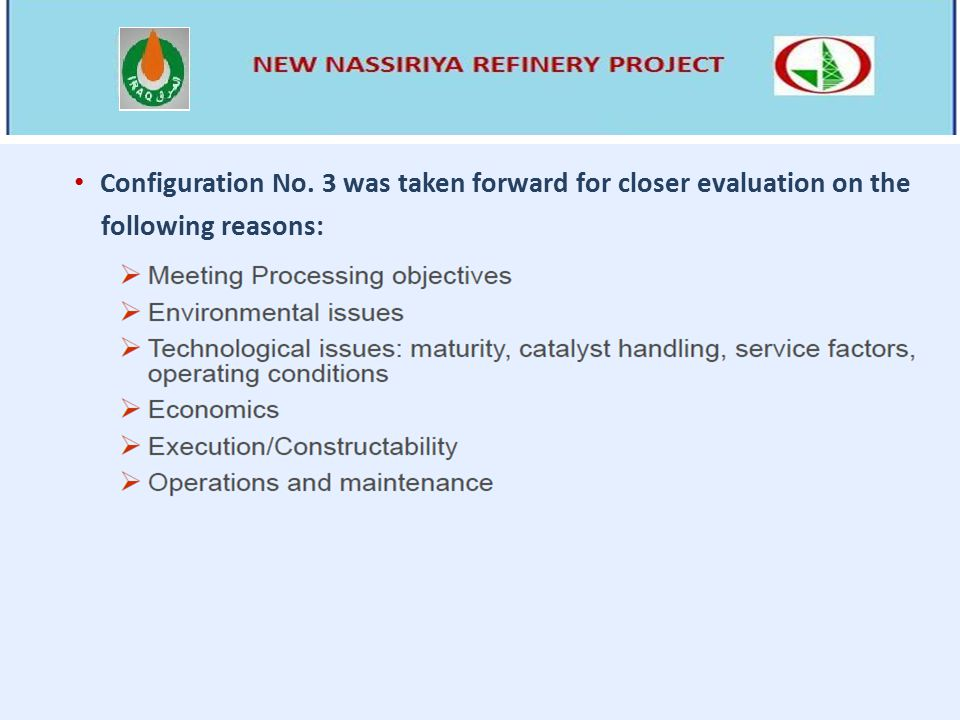 Configuration No. 3 was taken forward for closer evaluation on the following reasons:
