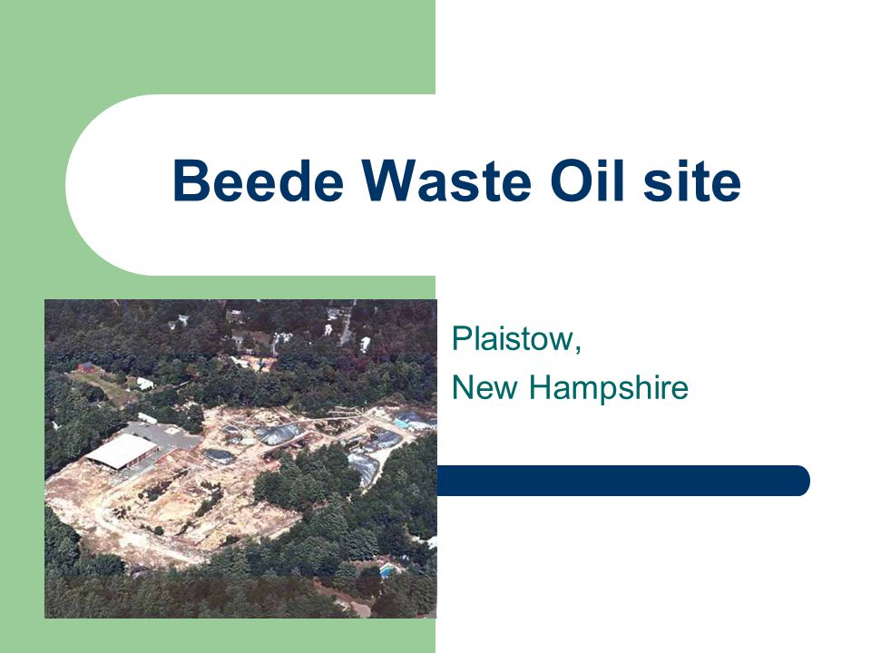 Beede Waste Oil site Plaistow, New Hampshire