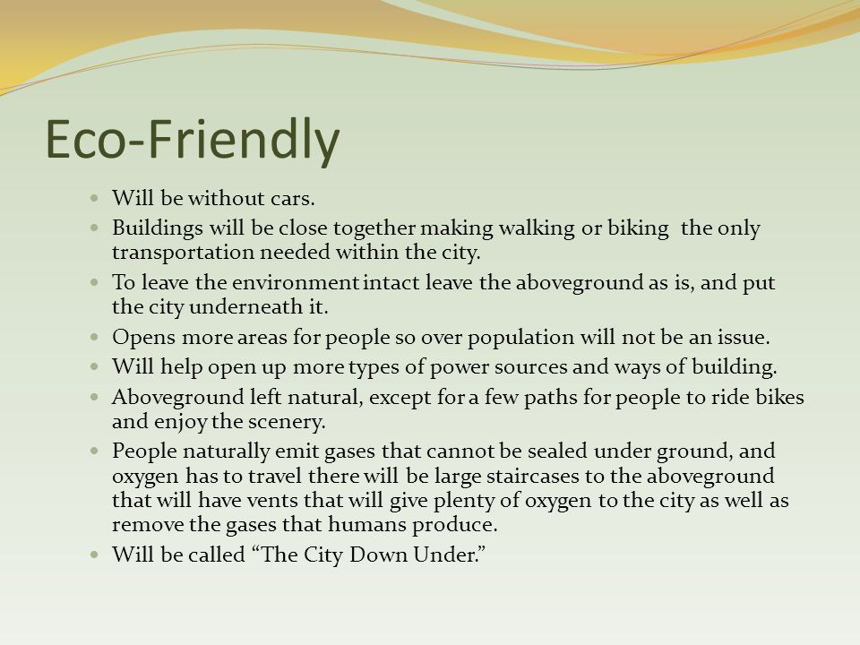Eco-Friendly Will be without cars.