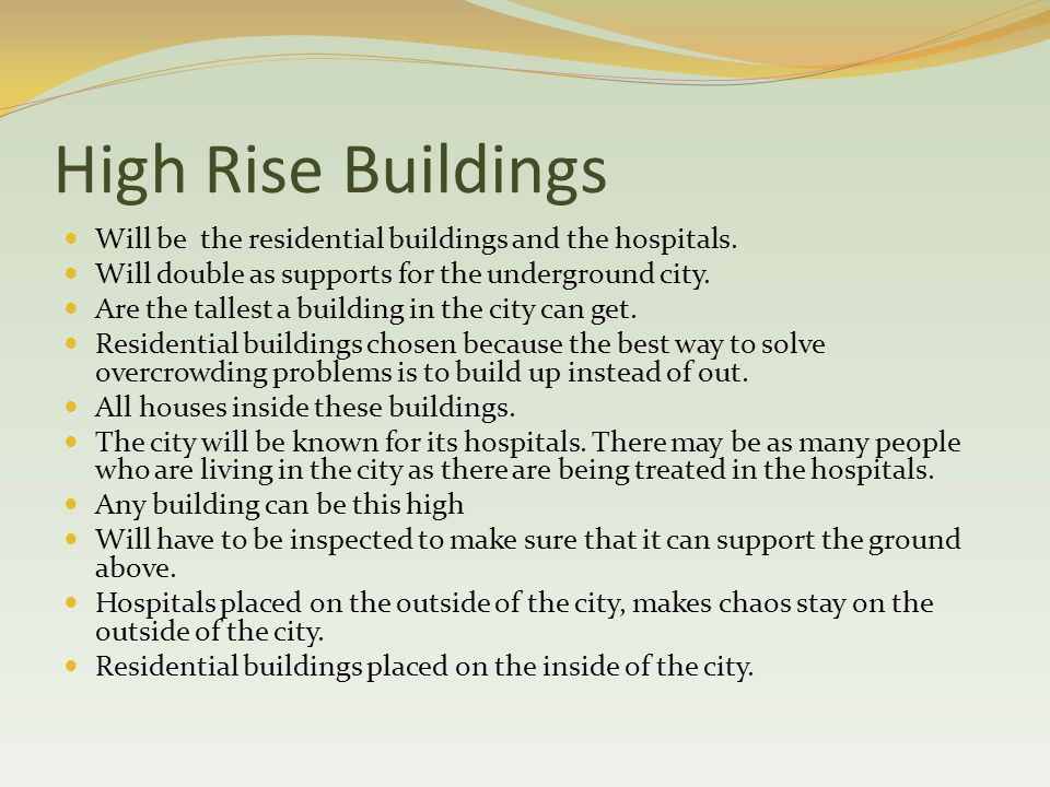 High Rise Buildings Will be the residential buildings and the hospitals.