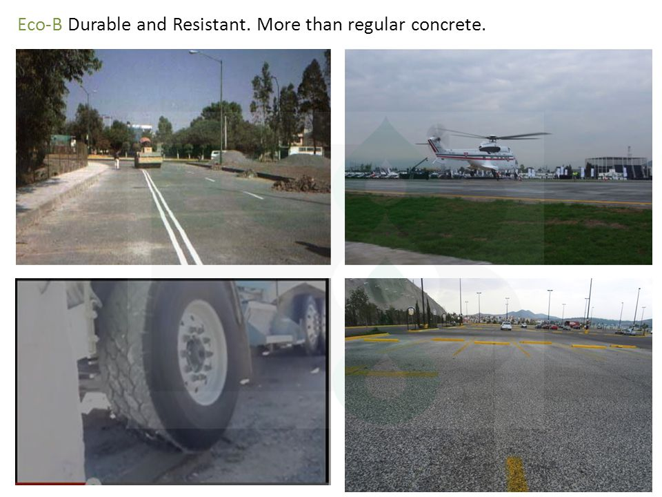 Eco-B Durable and Resistant. More than regular concrete.