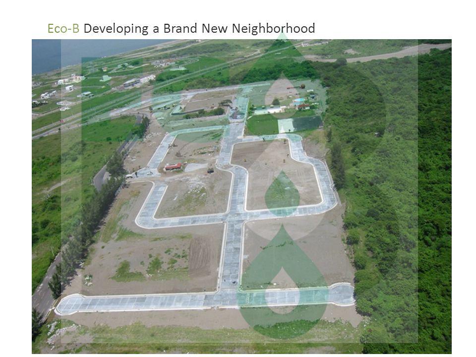 Eco-B Developing a Brand New Neighborhood