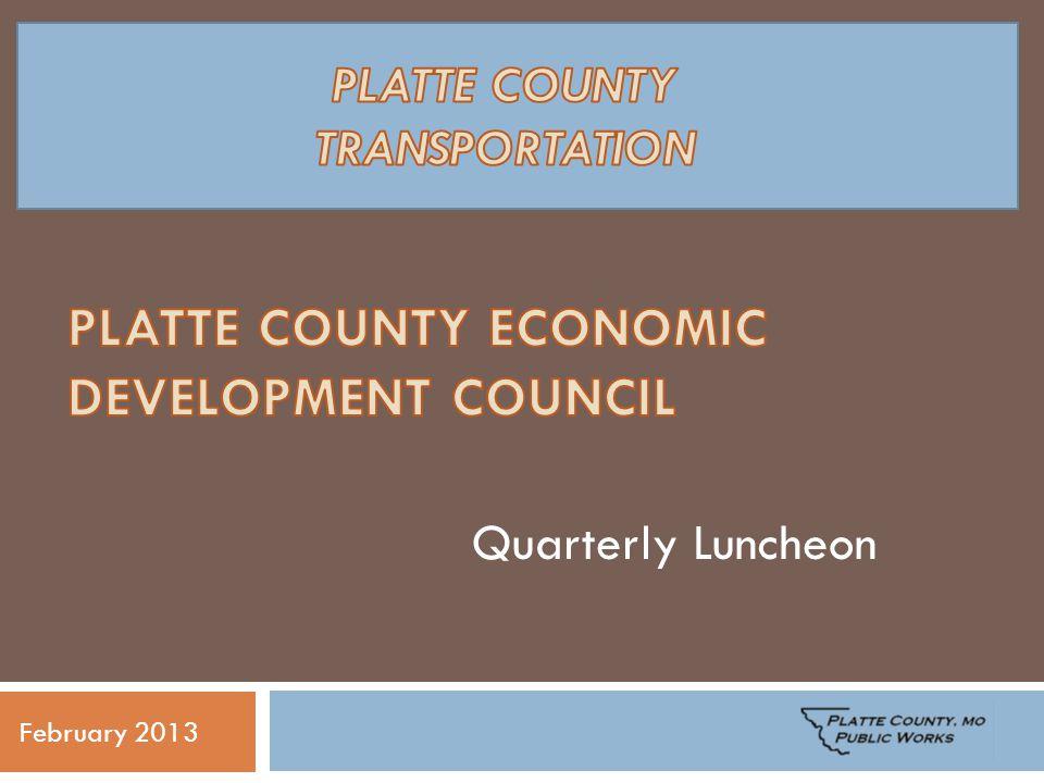 Platte County Public Works Bridge replacements Improvements to current roadways New roadways to serve growing demand City funding assistance 2002 Transportation Improvement Plan February 2013