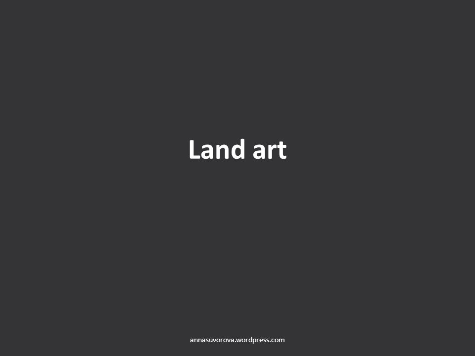 Land art annasuvorova.wordpress.com
