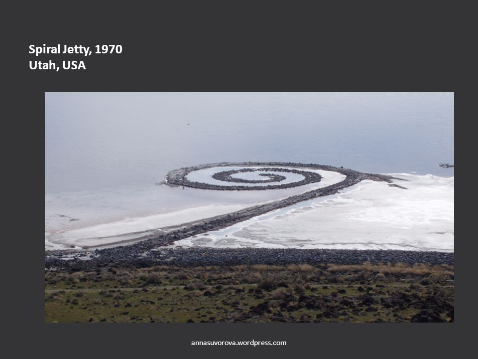 Spiral Jetty, 1970 Utah, USA annasuvorova.wordpress.com