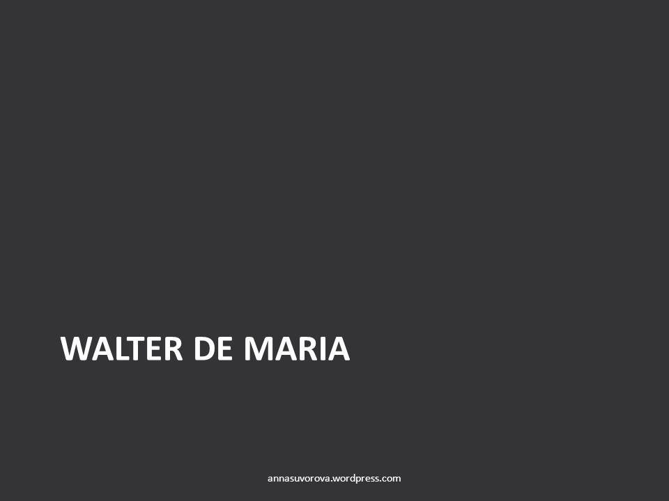 WALTER DE MARIA annasuvorova.wordpress.com