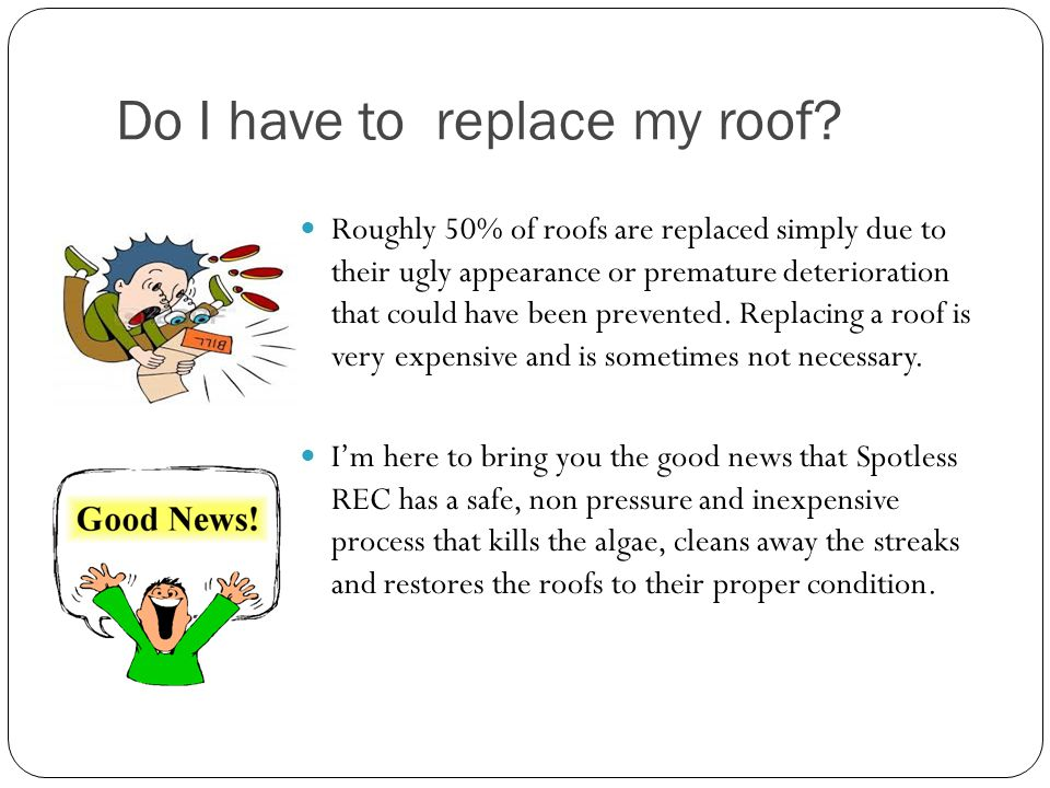 Do I have to replace my roof.