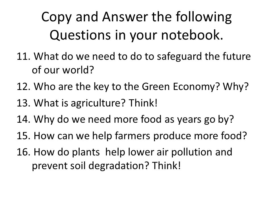 Copy and Answer the following Questions in your notebook.
