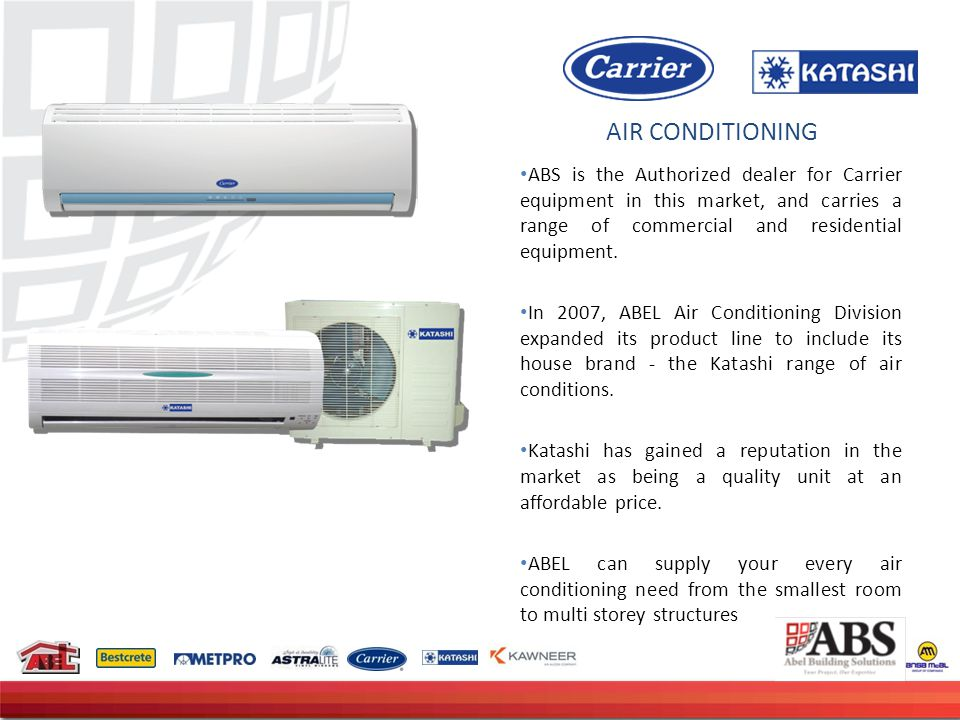 AIR CONDITIONING ABS is the Authorized dealer for Carrier equipment in this market, and carries a range of commercial and residential equipment.