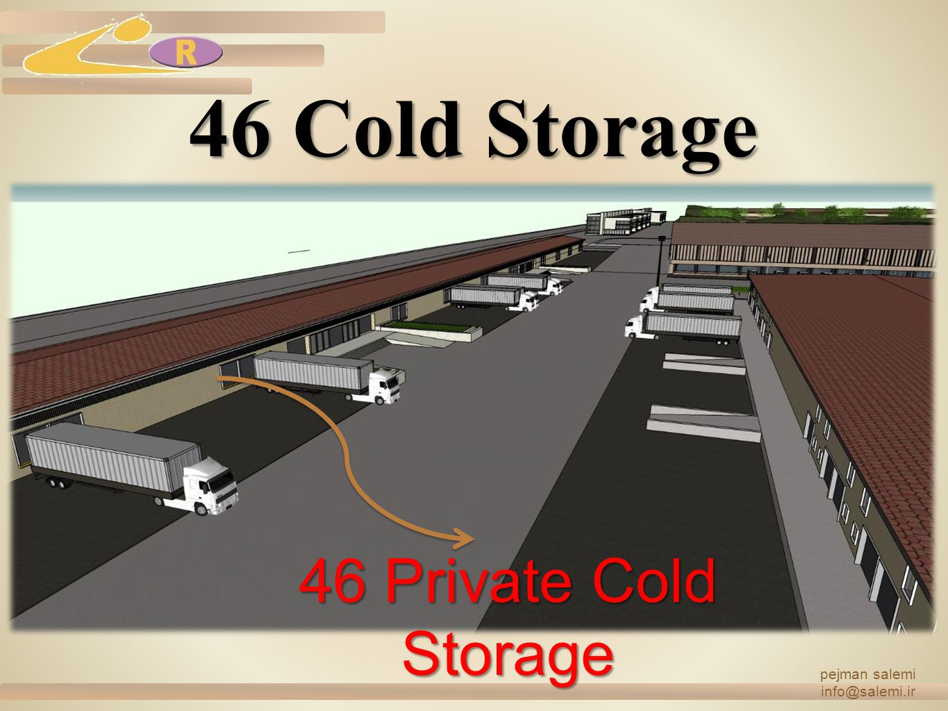 46 Cold Storage pejman salemi info@salemi.ir 46 Private Cold Storage