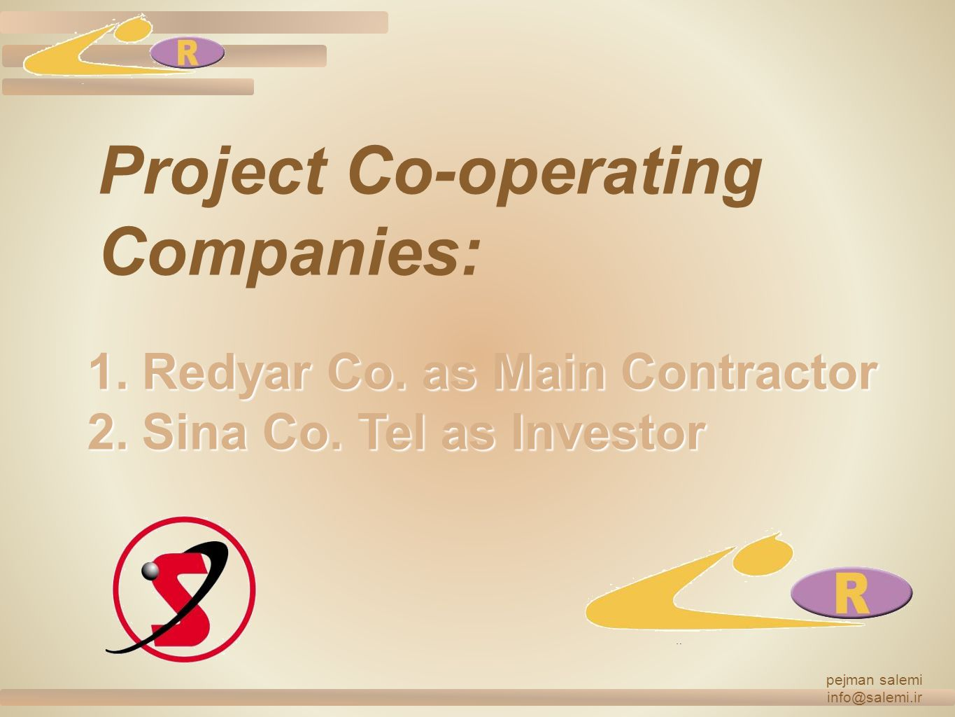 pejman salemi info@salemi.ir Project Co-operating Companies: 1.Redyar Co.