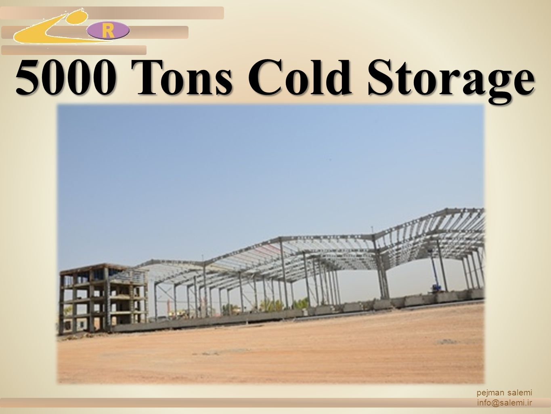 pejman salemi info@salemi.ir 5000 Tons Cold Storage