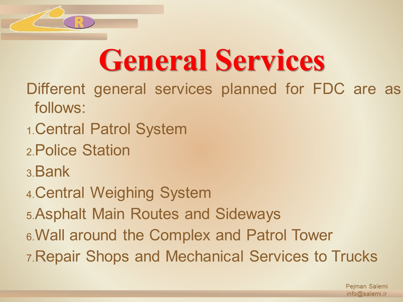 General Services Different general services planned for FDC are as follows: 1.