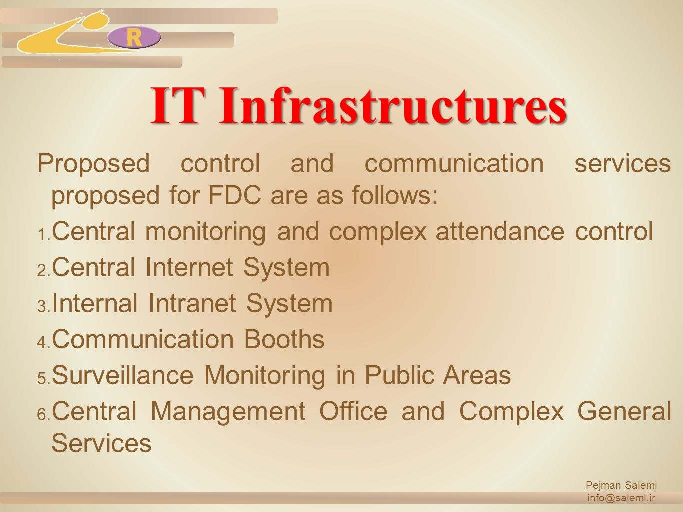 IT Infrastructures Proposed control and communication services proposed for FDC are as follows: 1.