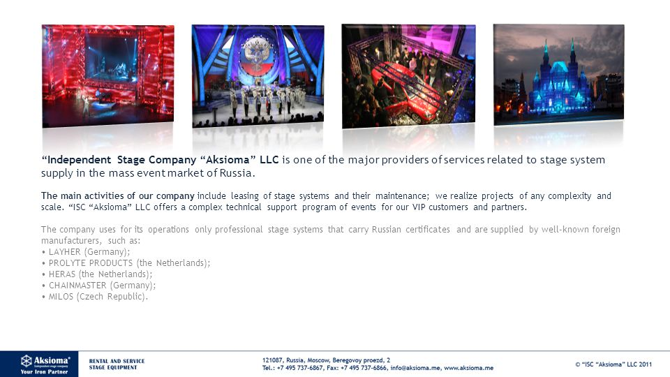 Independent Stage Company Aksioma LLC is one of the major providers of services related to stage system supply in the mass event market of Russia.