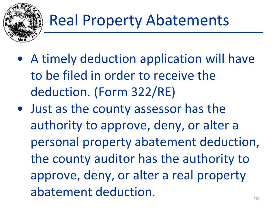 Real Property Abatements A timely deduction application will have to be filed in order to receive the deduction.