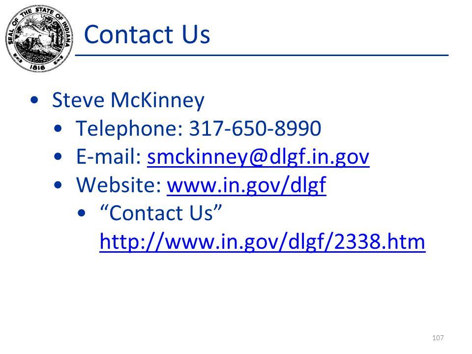 "Contact Us Steve McKinney Telephone: 317-650-8990 E-mail: smckinney@dlgf.in.govsmckinney@dlgf.in.gov Website: www.in.gov/dlgfwww.in.gov/dlgf ""Contact"