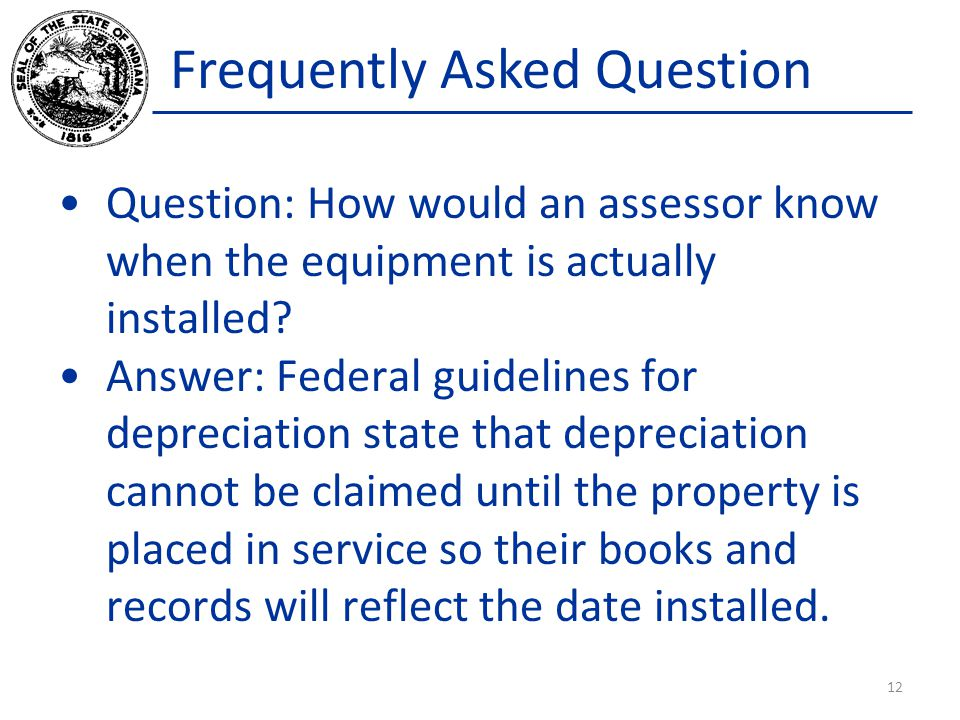 Frequently Asked Question Question: How would an assessor know when the equipment is actually installed.
