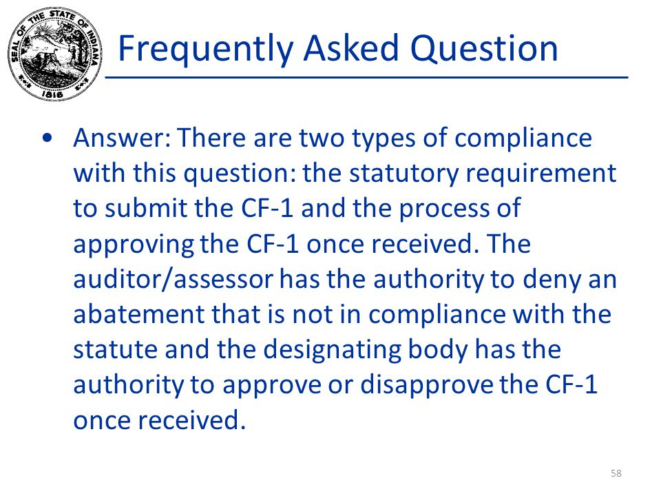 Frequently Asked Question Answer: There are two types of compliance with this question: the statutory requirement to submit the CF-1 and the process of approving the CF-1 once received.