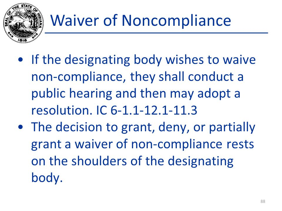 Waiver of Noncompliance If the designating body wishes to waive non-compliance, they shall conduct a public hearing and then may adopt a resolution.