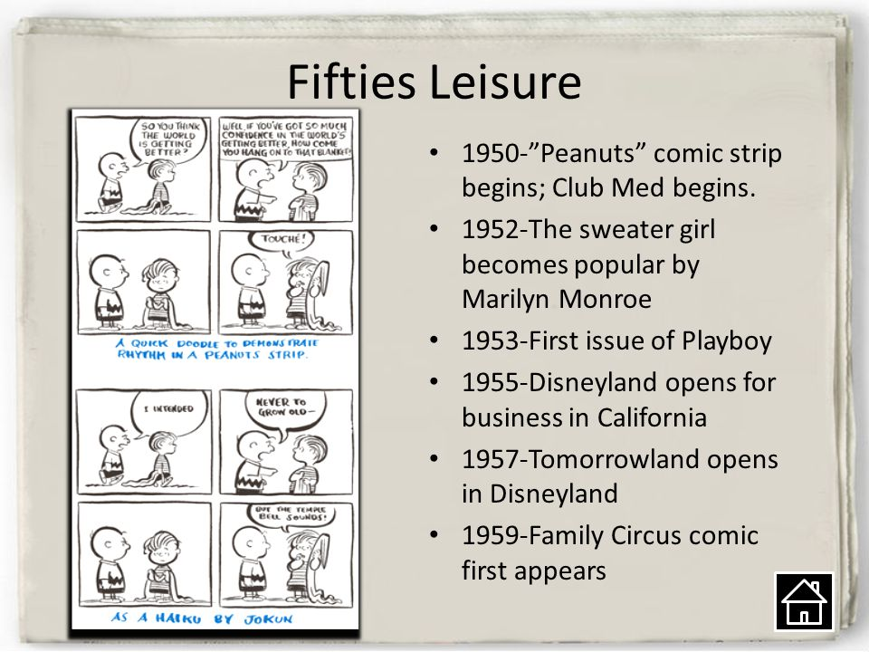 Fifties Leisure 1950- Peanuts comic strip begins; Club Med begins.