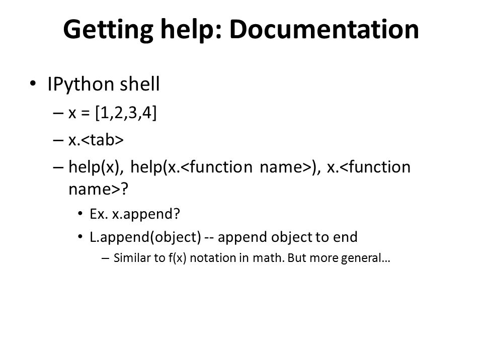 Getting help: Documentation IPython shell – x = [1,2,3,4] – x.